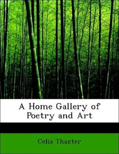 A Home Gallery of Poetry and Art