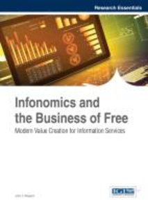 Infonomics and the Business of Free: Modern Value Creation for I