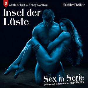 Sex in Serie 03: Insel der Lüste