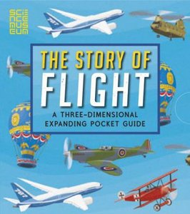 The Story of Flight: A Three-Dimensional Expanding Pocket Guide