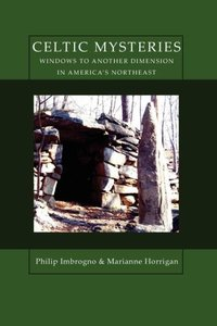 Celtic Mysteries Windows to Another Dimension in America's North