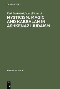 Mysticism, Magic and Kabbalah in Ashkenazi Judaism