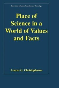 Place of Science in a World of Values and Facts