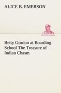 Betty Gordon at Boarding School The Treasure of Indian Chasm