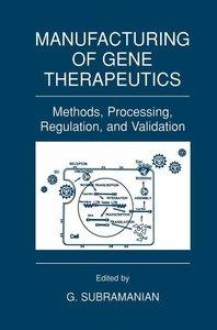 Manufacturing of Gene Therapeutics