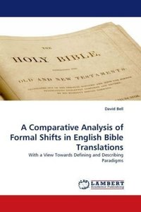 A Comparative Analysis of Formal Shifts in English Bible Transla