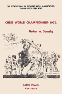Chess World Championship 1972 Fischer vs. Spassky