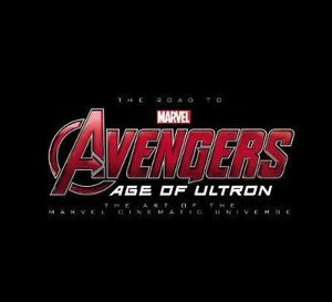 The Road to Marvel's Avengers: Age of Ultron: The Art of the Mar