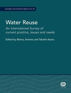 Water Reuse: An International Survey of Current Practice, Issues