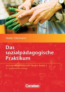 Sozialpädagogische Praxis 03. Das sozialpädagogische Praktikum