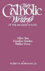 Three Catholic Writers of the Modern South