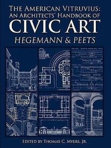The American Vitruvius: An Architects\' Handbook of Civic Art