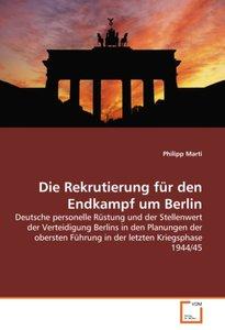 Die Rekrutierung für den Endkampf um Berlin