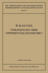 Vorlesungen Über Differentialgeometrie I
