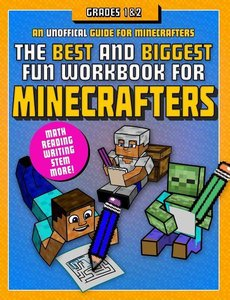 The Best and Biggest Fun Workbook for Minecrafters: Grades 1 & 2