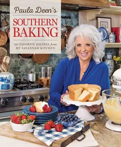 Paula Deen\'s Southern Baking: Favorite Recipes from Her Savanna