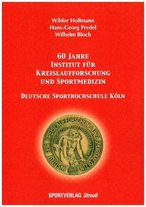 60 Jahre Institut für Kreislaufforschung und Sportmedizin. Deuts
