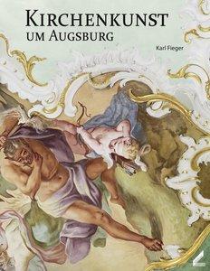 Kirchenkunst um Augsburg