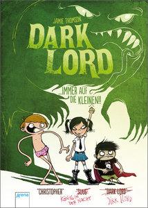 Dark Lord 02. Immer auf die Kleinen!