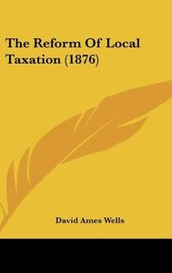 The Reform Of Local Taxation (1876)
