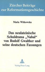 Das neulateinische Schuldrama «Nabal» von Rudolf Gwalther und se