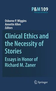 Clinical Ethics and the Necessity of Stories