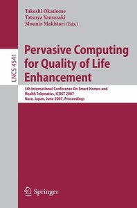 Pervasive Computing for Quality of Life Enhancement