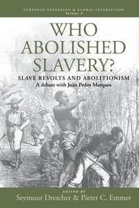 Who Abolished Slavery? Slave Revolts and Abolitionism