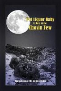 Pot Liquor Baby to One of the Chosin Few