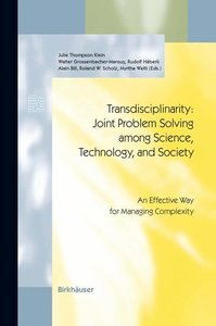 Transdisciplinarity: Joint Problem Solving among Science, Techno