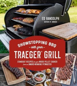 Showstopping BBQ with Your Traeger Grill: Standout Recipes for Y