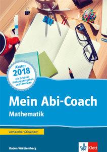 Mein Abi-Coach Mathematik 2018. Ausgabe Baden-Württemberg