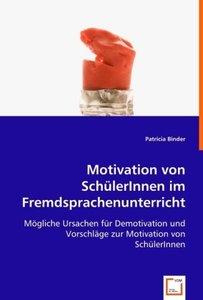 Motivation von SchülerInnen im Fremdsprachenunterricht