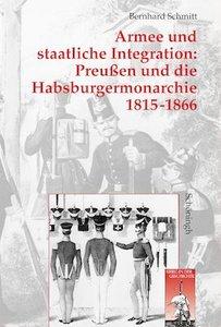 Armee und staatliche Integration: Preußen und die Habsburgmonarc