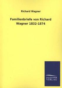 Familienbriefe von Richard Wagner 1832-1874