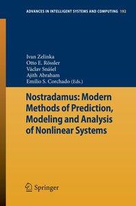 Nostradamus: Modern Methods of Prediction, Modeling and Analysis