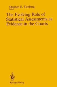 The Evolving Role of Statistical Assessments as Evidence in the