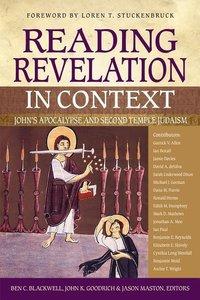 Reading Revelation in Context: John\'s Apocalypse and Second Tem