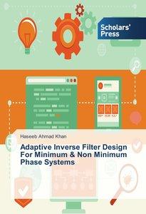 Adaptive Inverse Filter Design For Minimum & Non Minimum Phase S