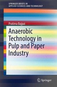 Anaerobic Technology in Pulp and Paper Industry