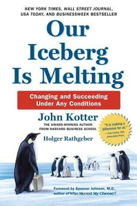 Our Iceberg Is Melting: Changing and Succeeding Under Any Condit