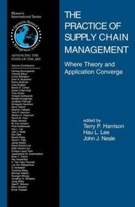 The Practice of Supply Chain Management: Where Theory and Applic