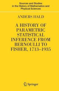 A History of Parametric Statistical Inference from Bernoulli to