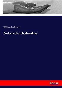 Curious church gleanings