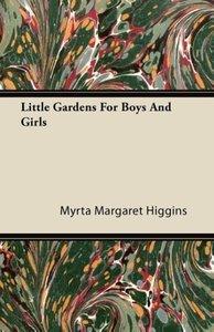 Little Gardens for Boys and Girls