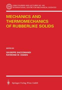 Mechanics and Thermomechanics of Rubberlike Solids