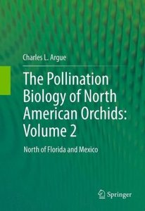 The Pollination Biology of North American Orchids: Volume 2