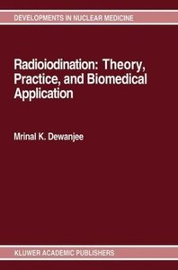 Radioiodination: Theory, Practice, and Biomedical Applications