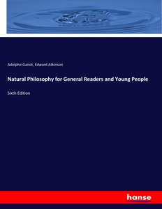 Natural Philosophy for General Readers and Young People
