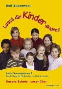 Lasst die Kinder singen! Rolfs Chorliederbuch 1
